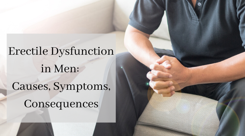 Erectile Dysfunction in Men_ Causes, Symptoms, Consequences